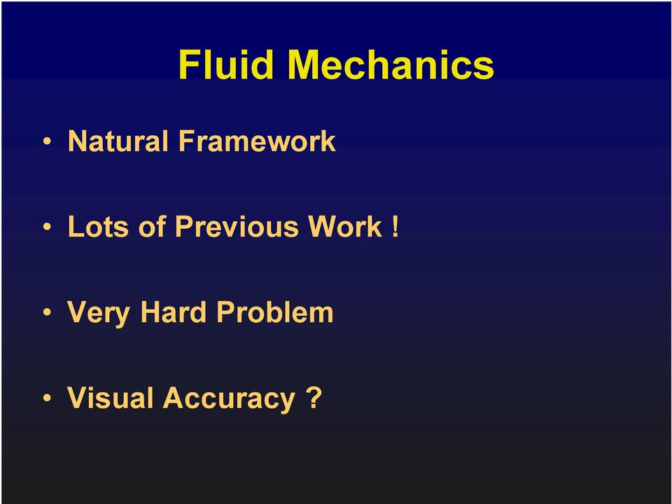 Real-Time Fluid Dynamics for Games  Jos Stam Research Alias
