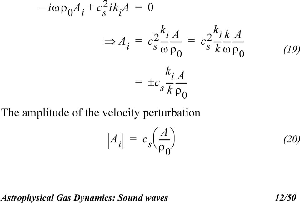 The amplitude of the velocity perturbation A A i c s