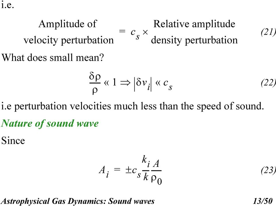 e perturbation velocities much less than the speed of sound.
