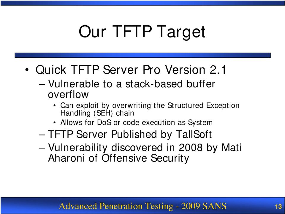 Exception Handling (SEH) chain Allows for DoS or code execution as System TFTP Server