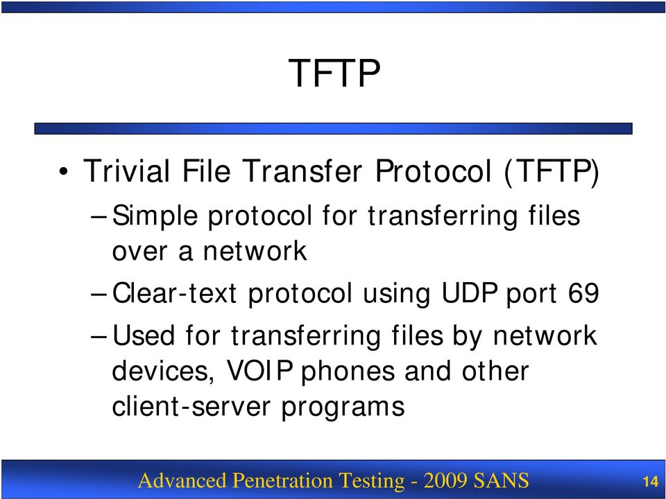 port 69 Used for transferring files by network devices, VOIP phones