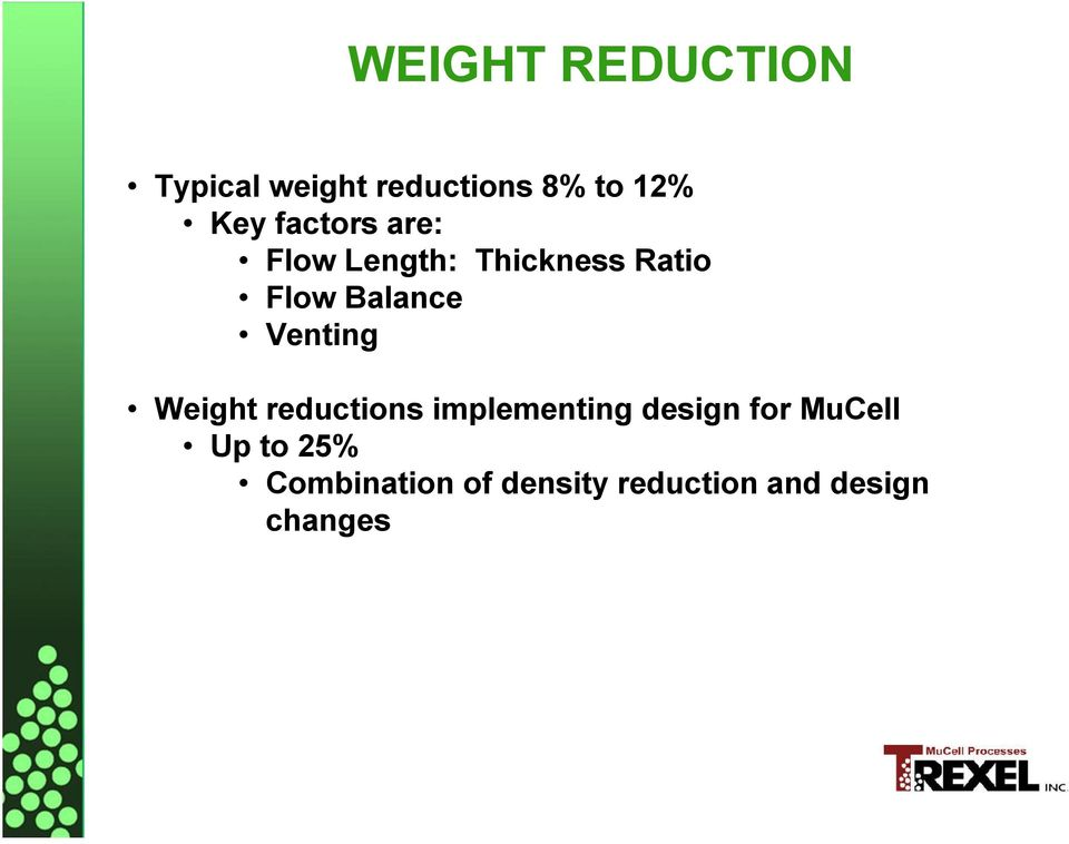 Venting Weight reductions implementing design for MuCell