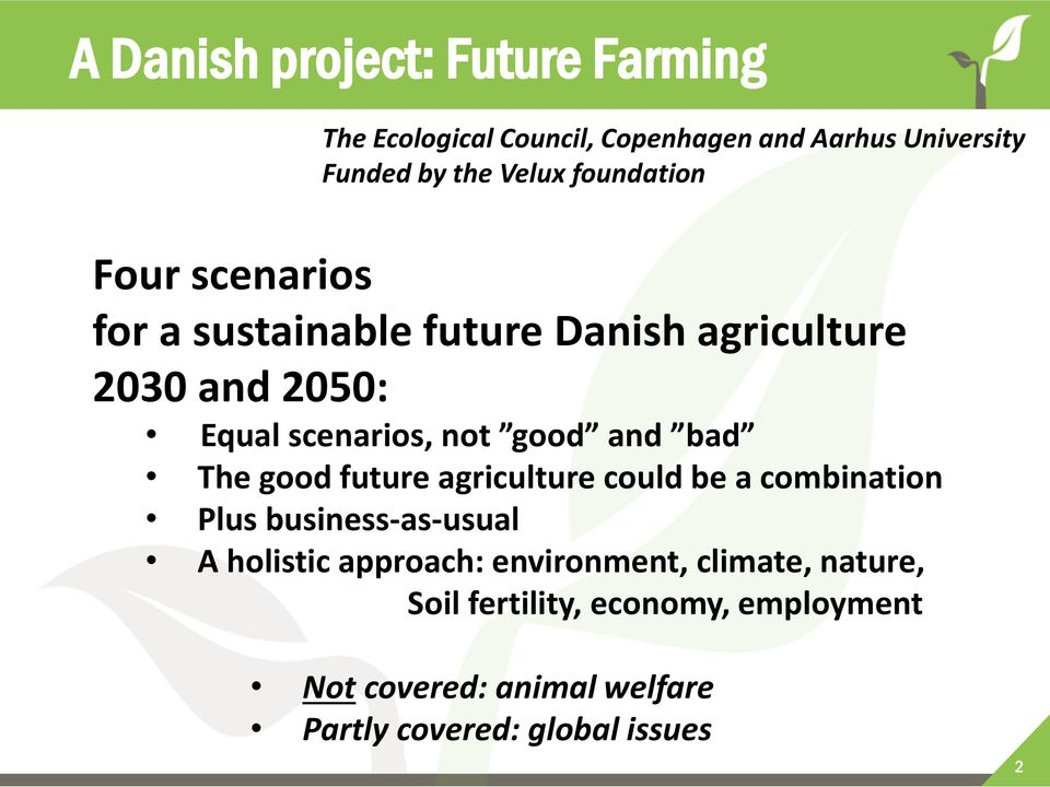 and bad The good future agriculture could be a combination Plus business-as-usual A holistic approach: