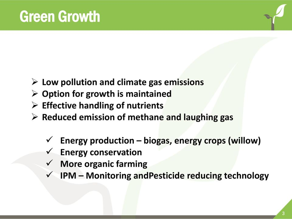 laughing gas Energy production biogas, energy crops (willow) Energy