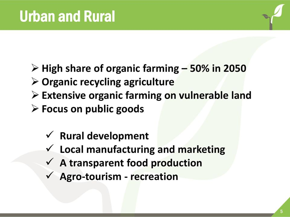 land Focus on public goods Rural development Local manufacturing