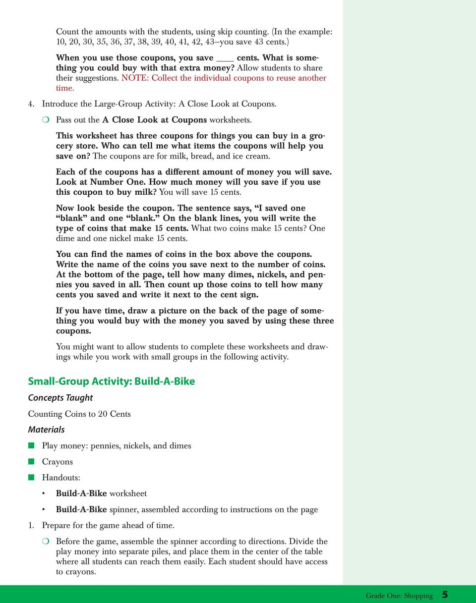 Introduce the Large-Group Activity: A Close Look at Coupons. Pass out the A Close Look at Coupons worksheets. This worksheet has three coupons for things you can buy in a grocery store.