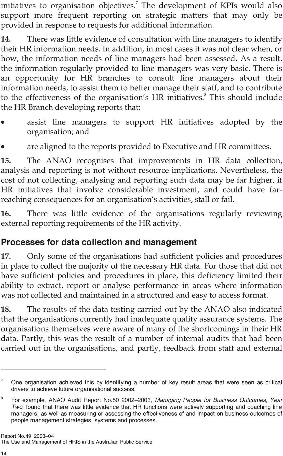 There was little evidence of consultation with line managers to identify their HR information needs.