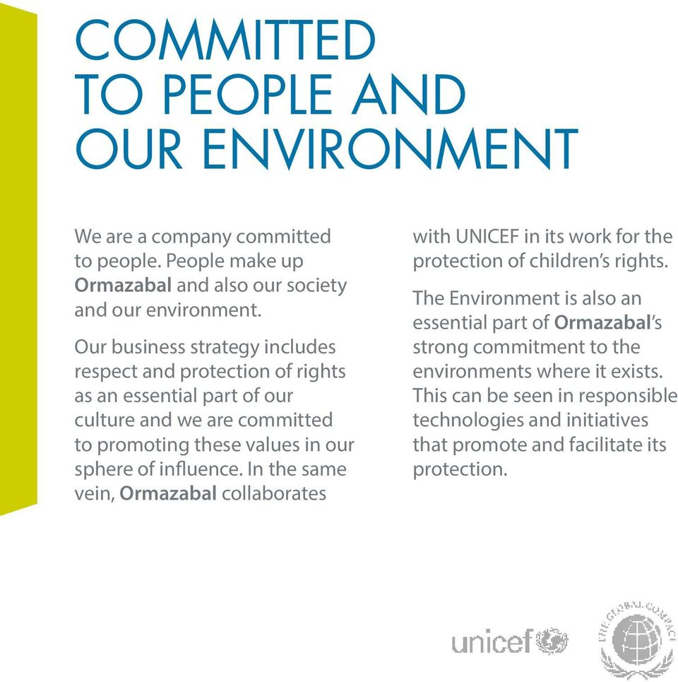 of influence. In the same vein, Ormazabal collaborates with UNICEF in its work for the protection of children s rights.