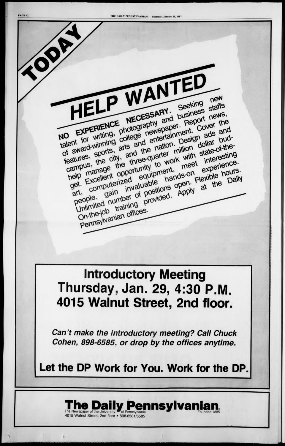 Can't make the introductory meeting? Call Chuck Cohen, 898-6585, or drop by the offices anytime. Let the DP Work for You.