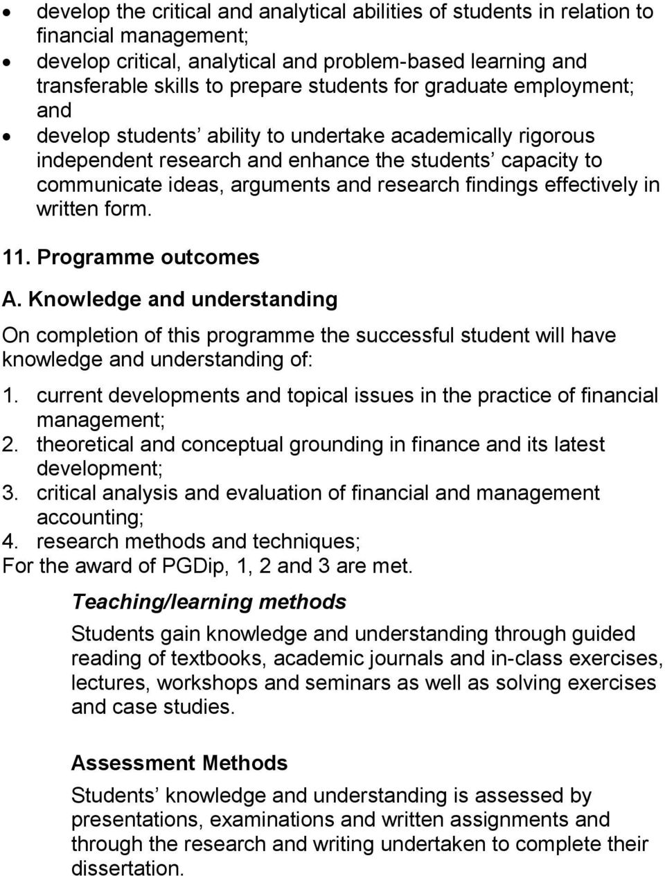 effectively in written form. 11. Programme outcomes. Knowledge and understanding On completion of this programme the successful student will have knowledge and understanding of: 1.