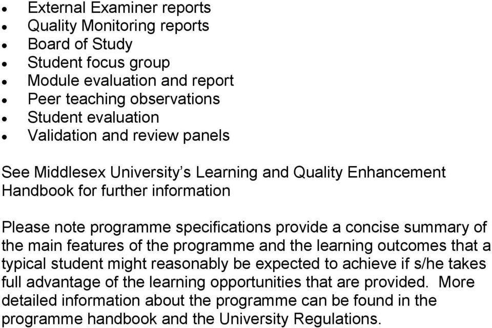 a concise summary of the main features of the programme and the learning outcomes that a typical student might reasonably be expected to achieve if s/he takes full