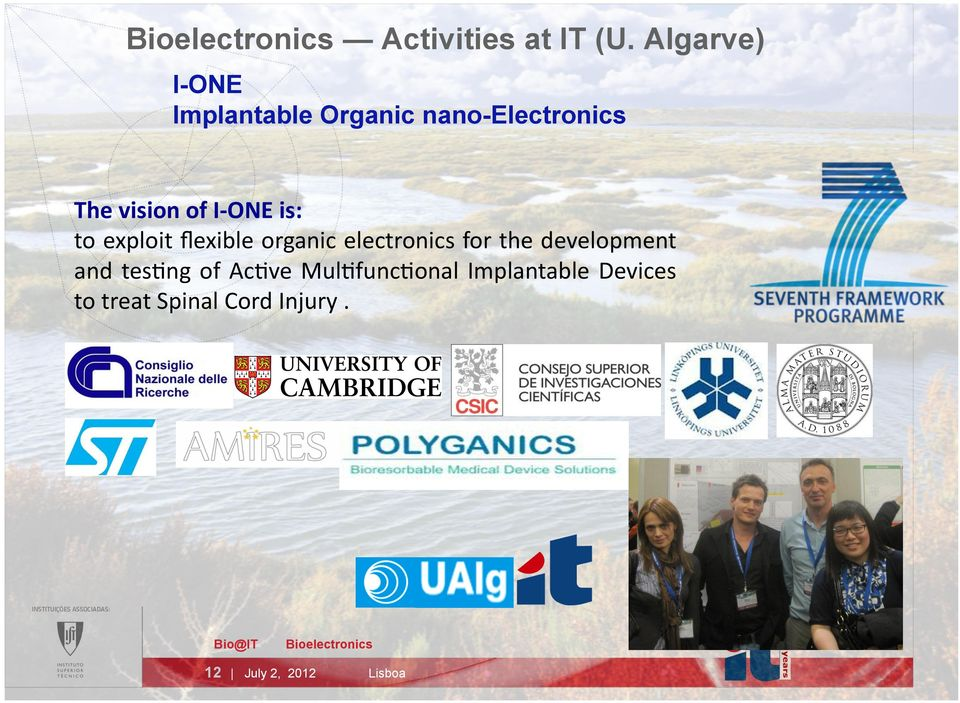 I- ONE is: to exploit flexible organic electronics for the