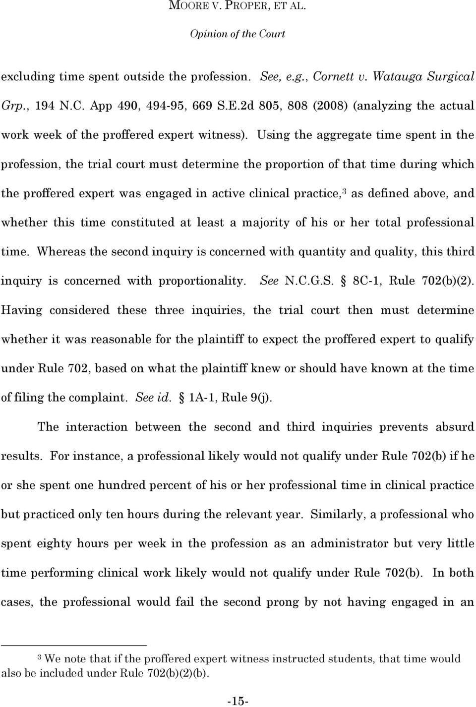 Using the aggregate time spent in the profession, the trial court must determine the proportion of that time during which the proffered expert was engaged in active clinical practice, 3 as defined