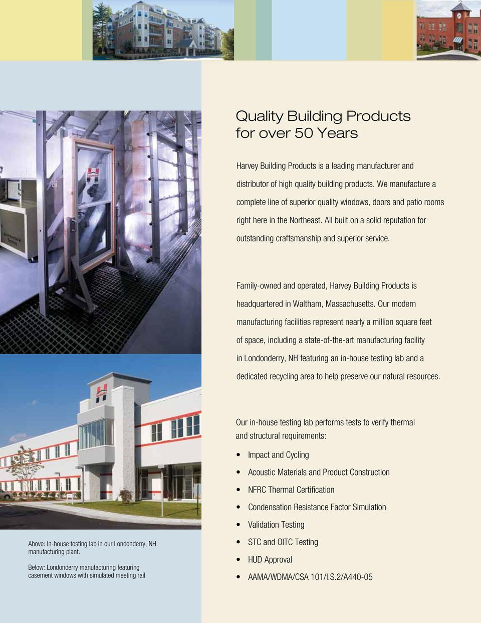 Family-owned and operated, Harvey Building Products is headquartered in Waltham, Massachusetts.