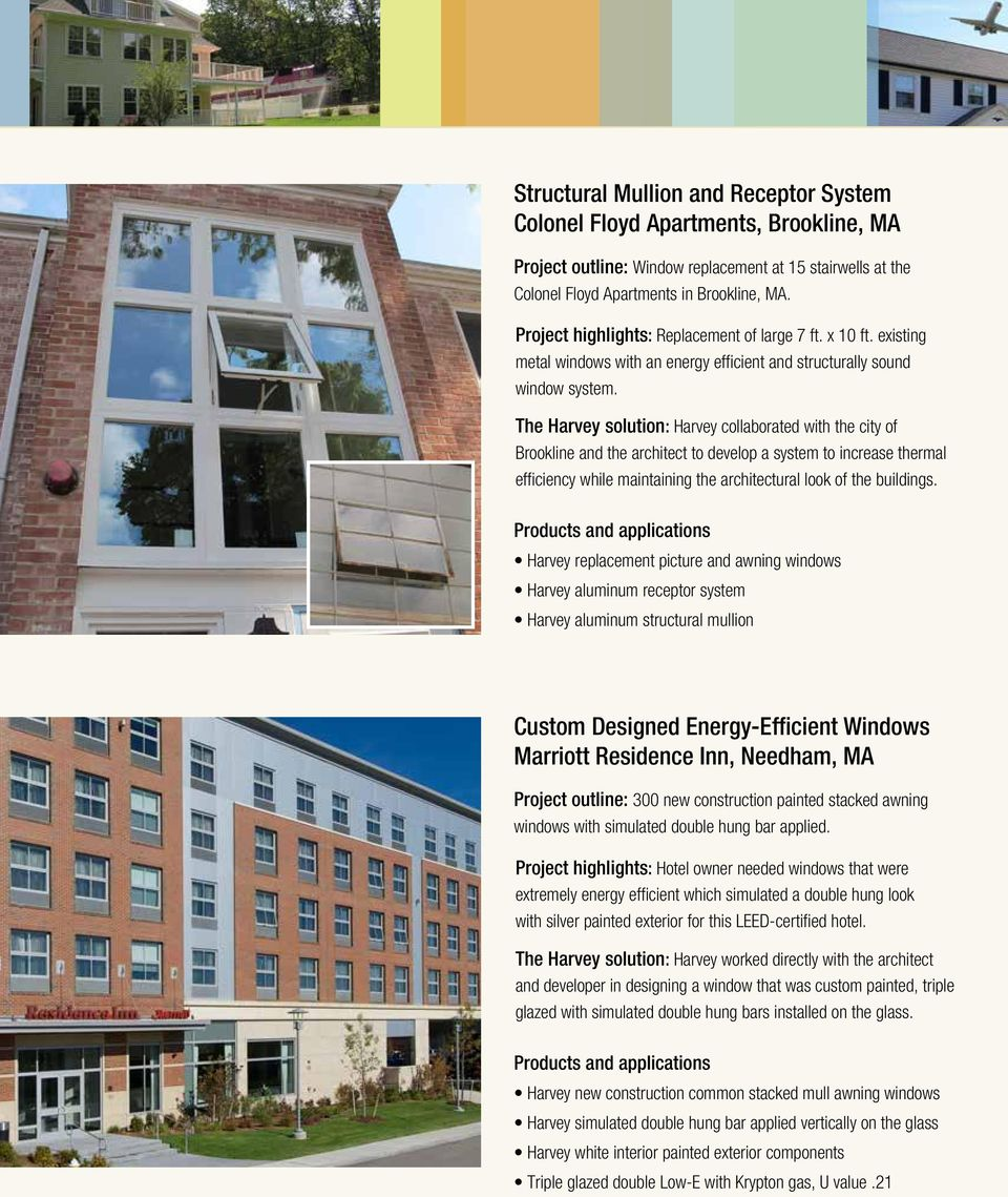 The Harvey solution: Harvey collaborated with the city of Brookline and the architect to develop a system to increase thermal efficiency while maintaining the architectural look of the buildings.