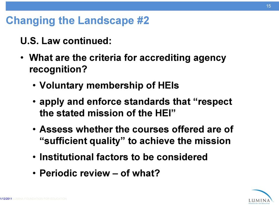 Voluntary membership of HEIs apply and enforce standards that respect the stated mission