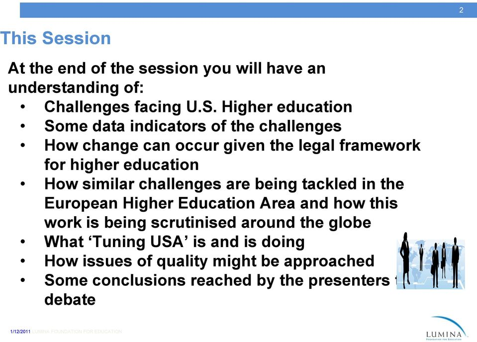 Higher education Some data indicators of the challenges How change can occur given the legal framework for higher