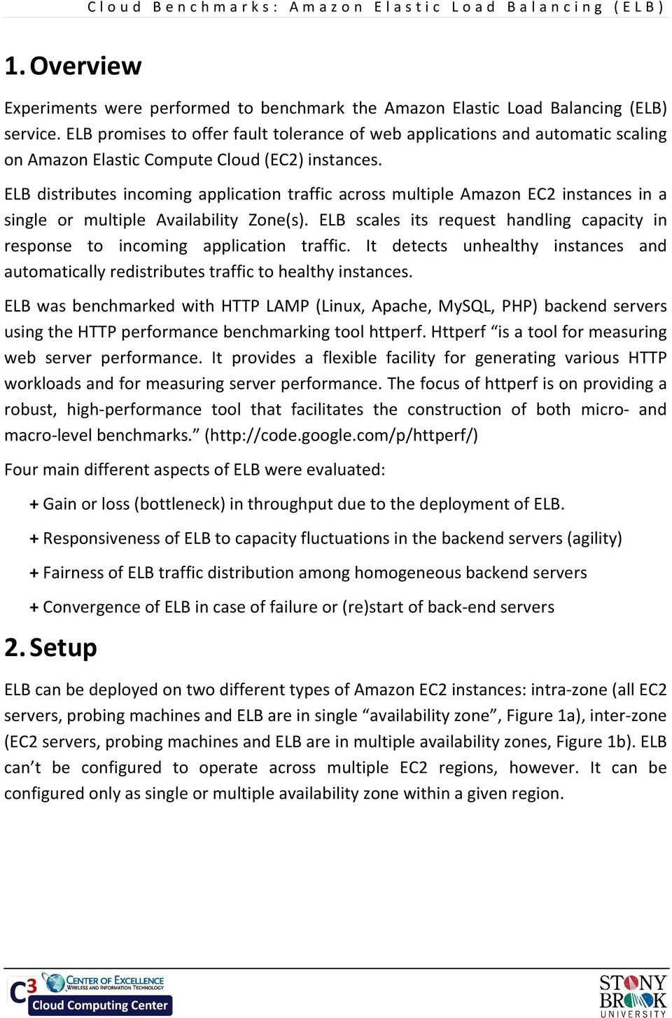 ELB distributes incoming application traffic across multiple Amazon EC2 instances in a single or multiple Availability Zone(s).