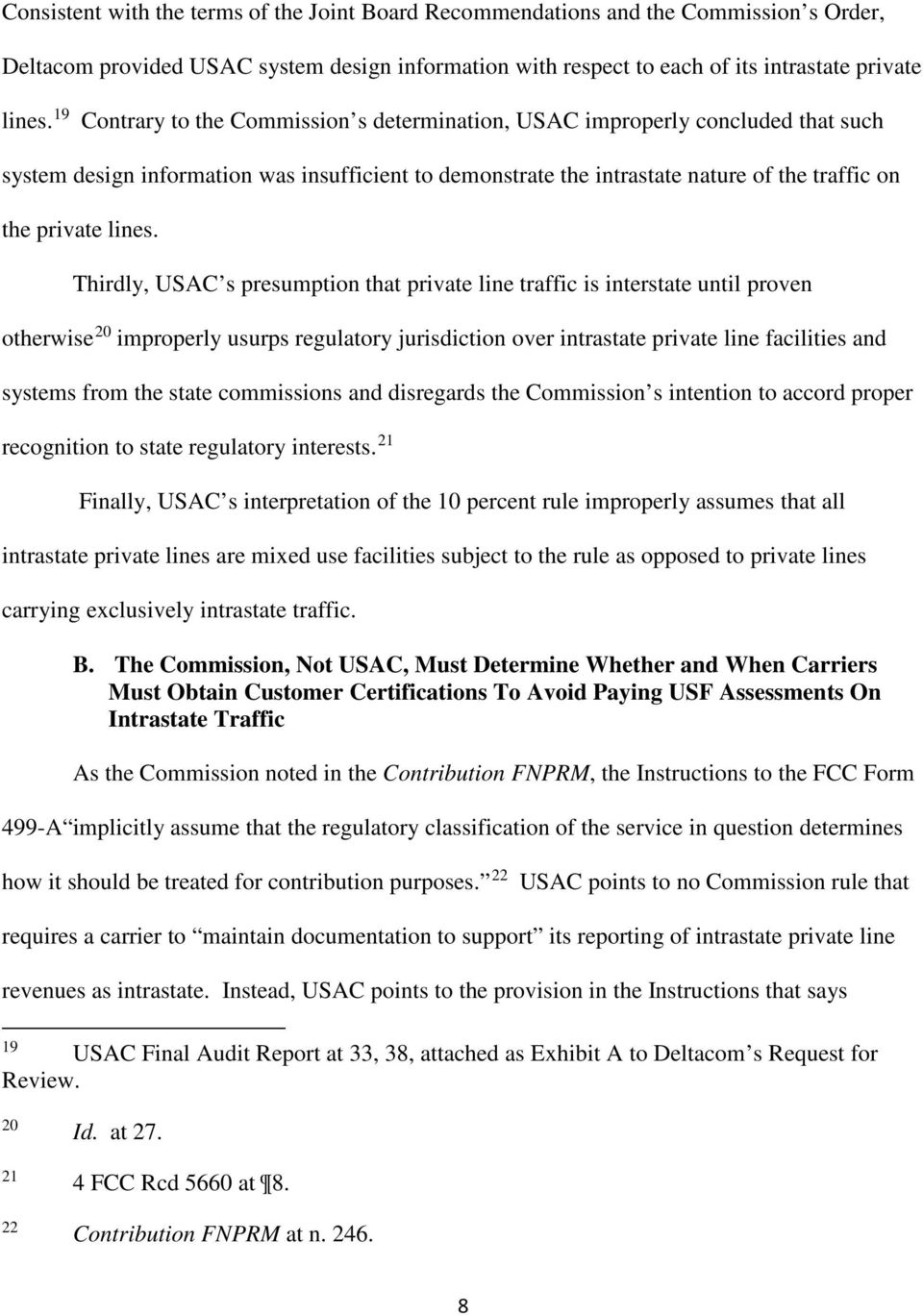 Thirdly, USAC s presumption that private line traffic is interstate until proven otherwise 20 improperly usurps regulatory jurisdiction over intrastate private line facilities and systems from the