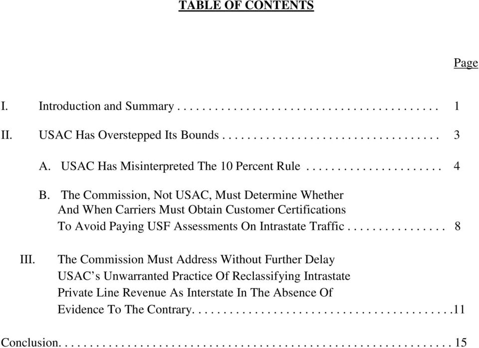 The Commission, Not USAC, Must Determine Whether And When Carriers Must Obtain Customer Certifications To Avoid Paying USF Assessments On Intrastate Traffic................ 8 III.