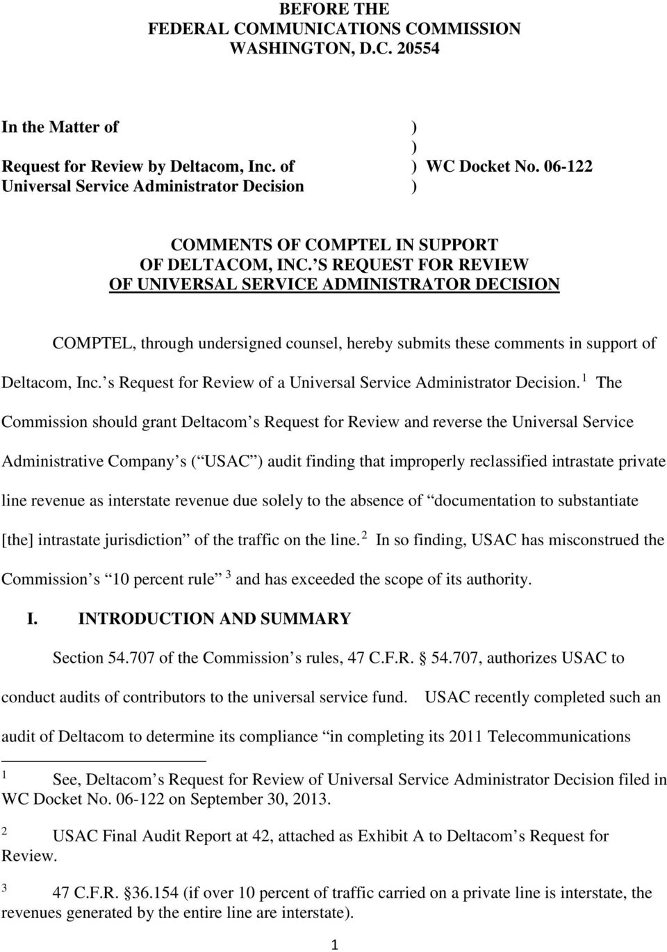 S REQUEST FOR REVIEW OF UNIVERSAL SERVICE ADMINISTRATOR DECISION COMPTEL, through undersigned counsel, hereby submits these comments in support of Deltacom, Inc.
