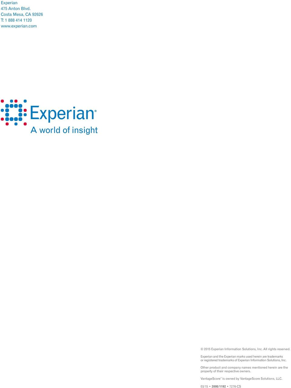 Experian and the Experian marks used herein are trademarks or registered trademarks of Experian Information
