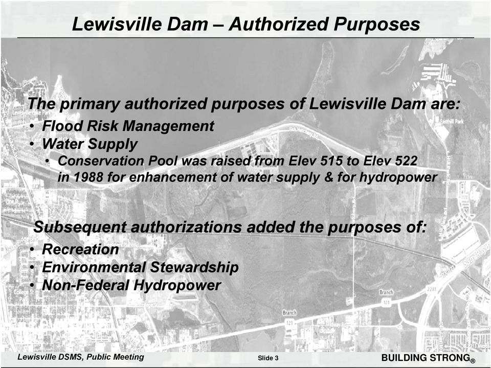 enhancement of water supply & for hydropower Subsequent authorizations added the purposes of: Recreation