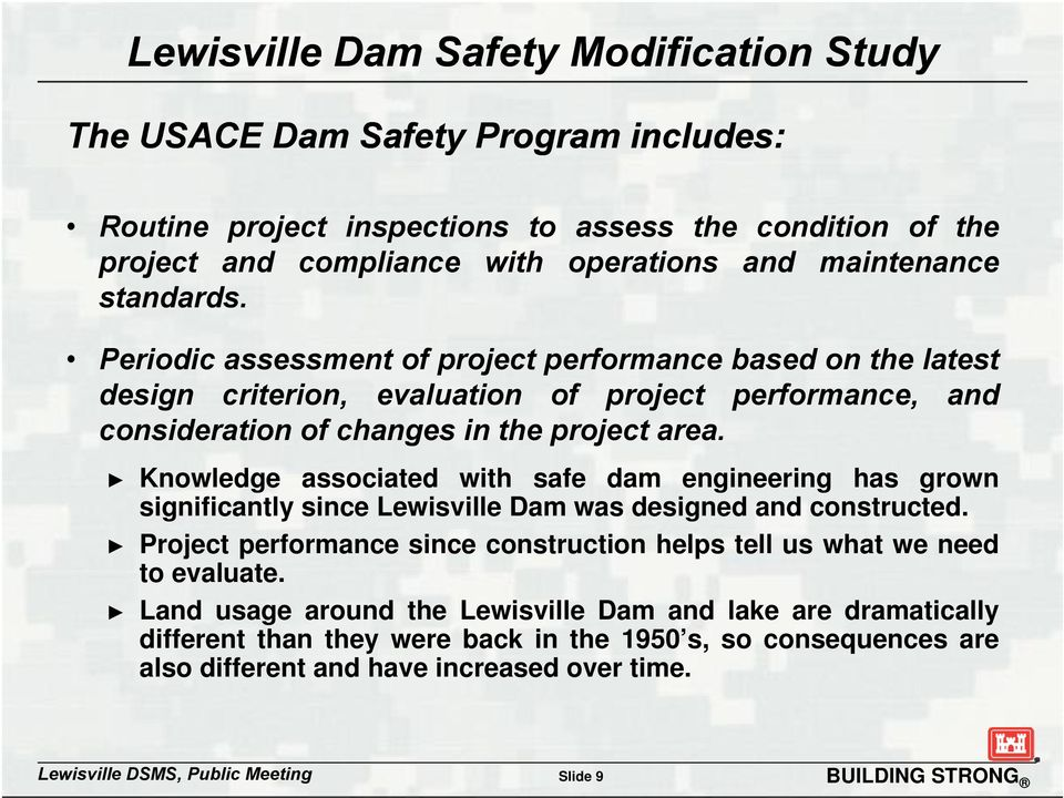 Knowledge associated with safe dam engineering has grown significantly since Lewisville Dam was designed and constructed.