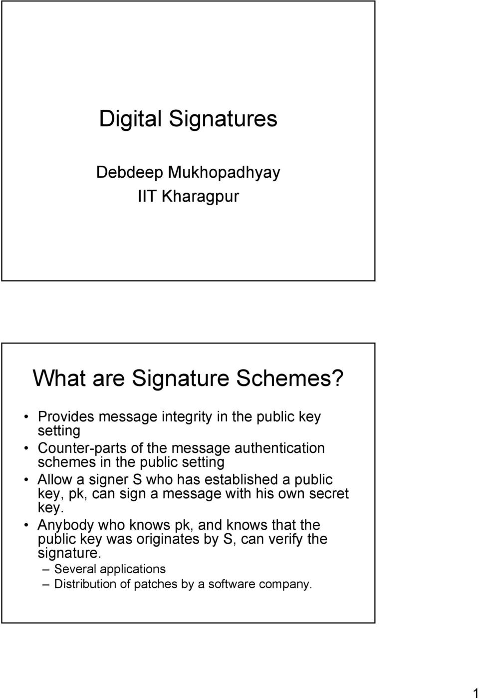 setting Allow a signer S who has established a public key, pk, can sign a message with his own secret key.