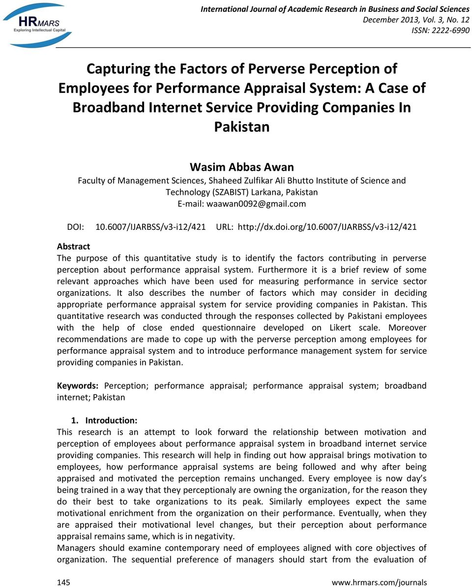 6007/ijarbss/v3-i12/421 Abstract The purpose of this quantitative study is to identify the factors contributing in perverse perception about performance appraisal system.