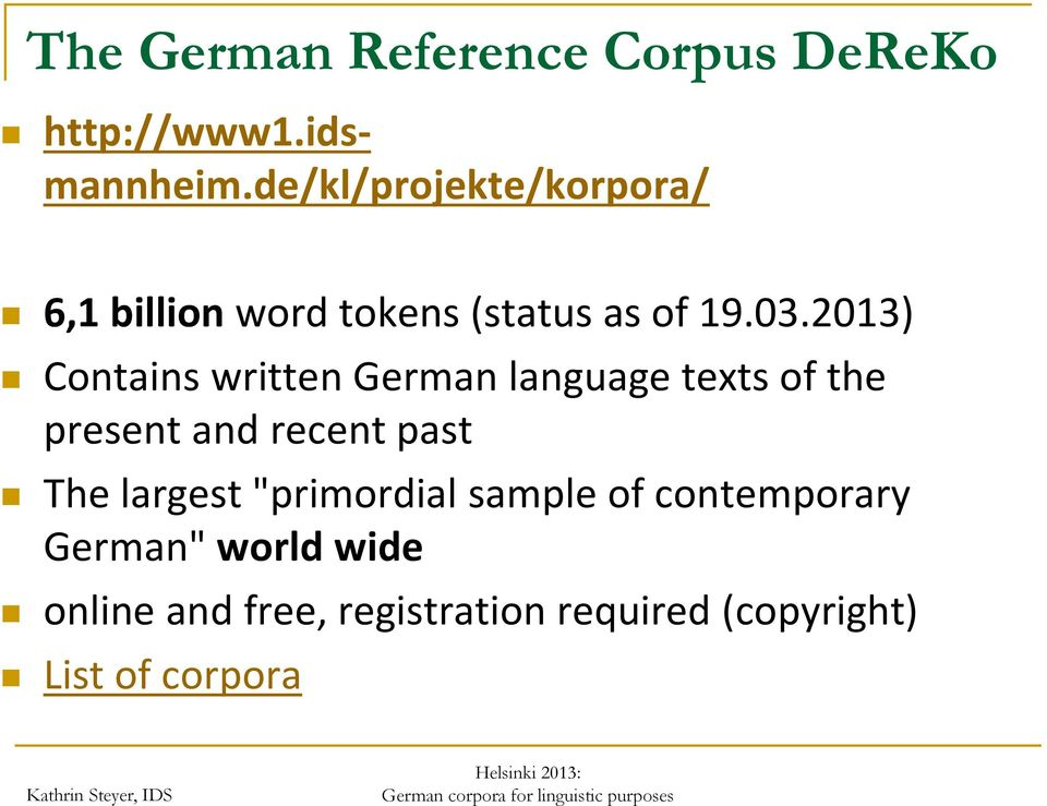 2013) Contains written German language texts of the present and recent past The
