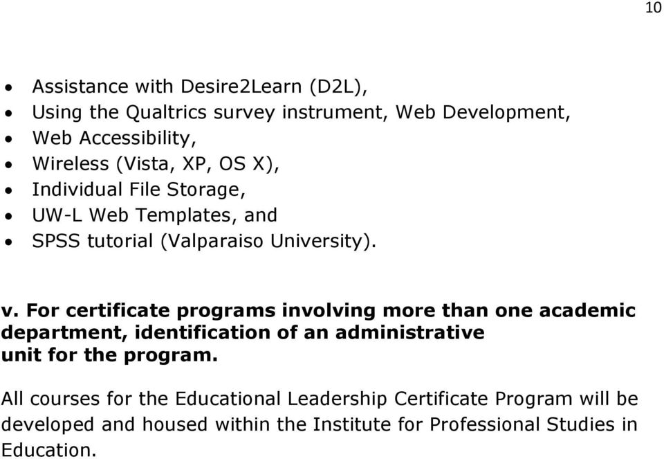 For certificate programs involving more than one academic department, identification of an administrative unit for the program.