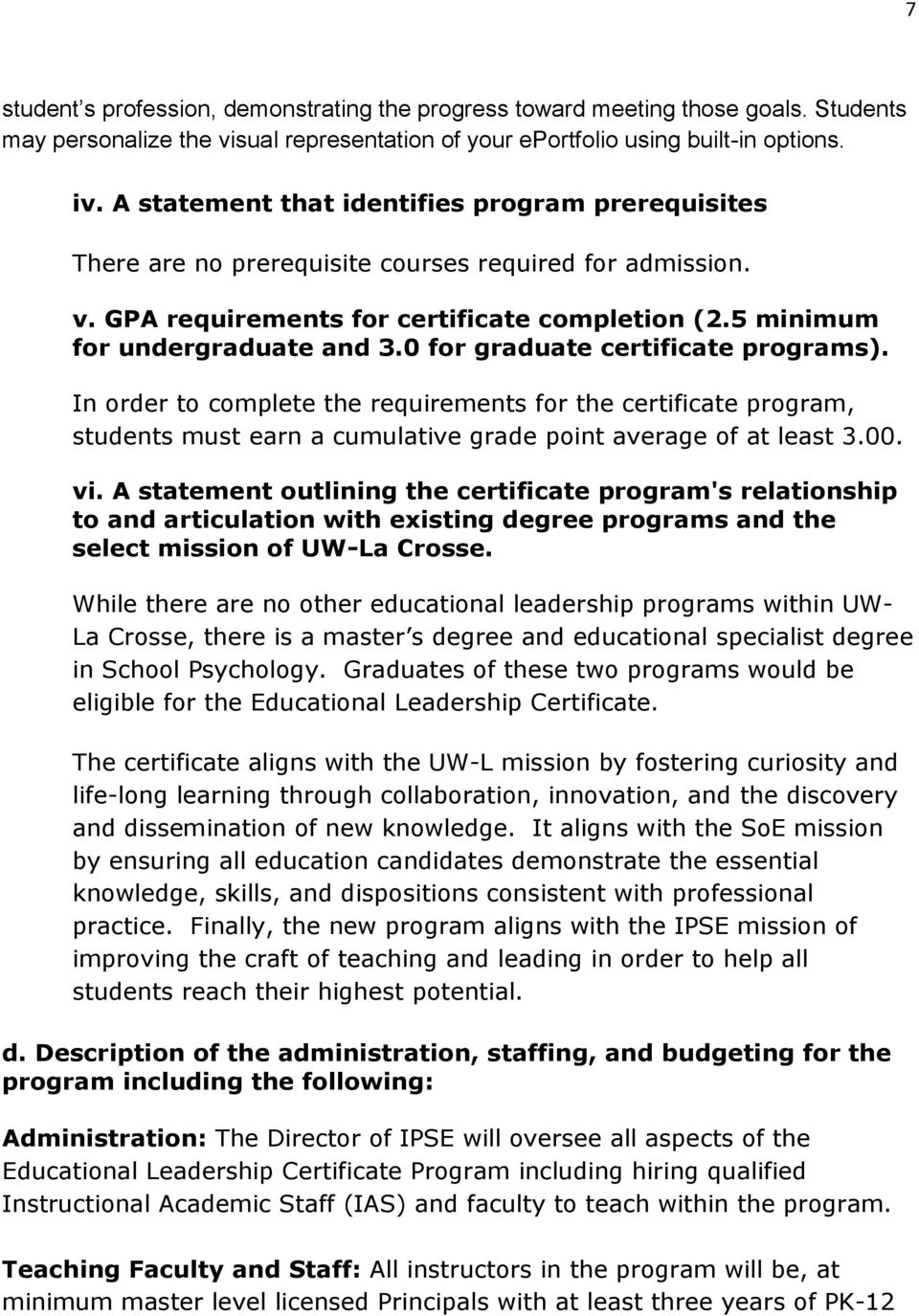 0 for graduate certificate programs). In order to complete the requirements for the certificate program, students must earn a cumulative grade point average of at least 3.00. vi.