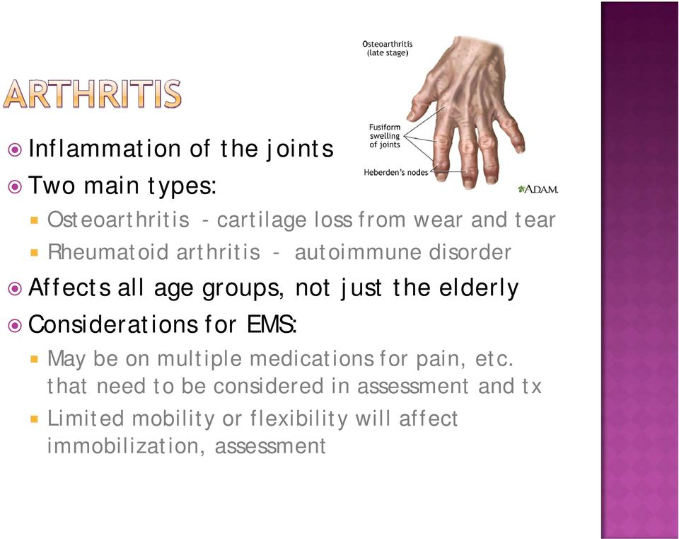 the elderly May be on multiple medications for pain, etc.