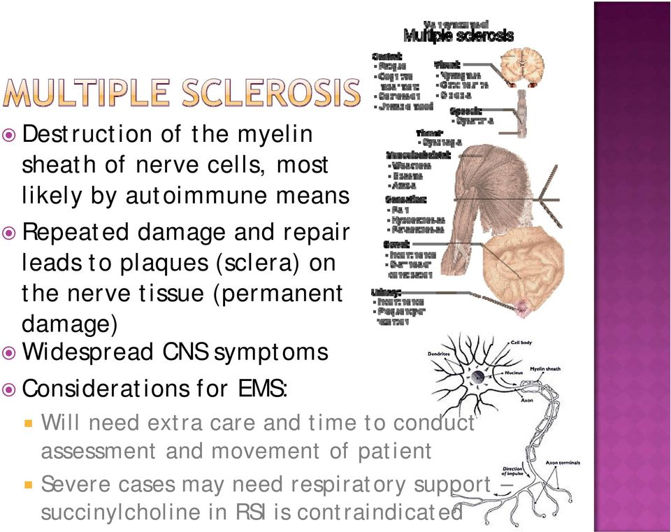 damage) Widespread CNS symptoms Will need extra care and time to conduct assessment and