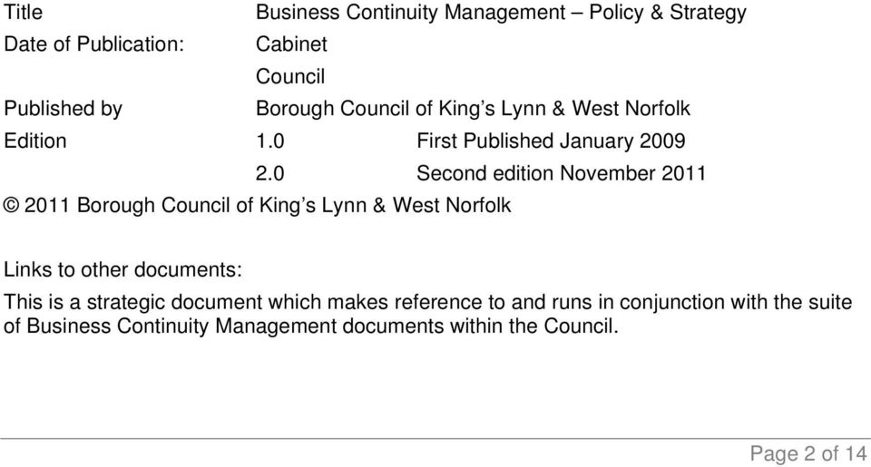 0 Second edition November 2011 2011 Borough Council of King s Lynn & West Norfolk Links to other documents: This is a