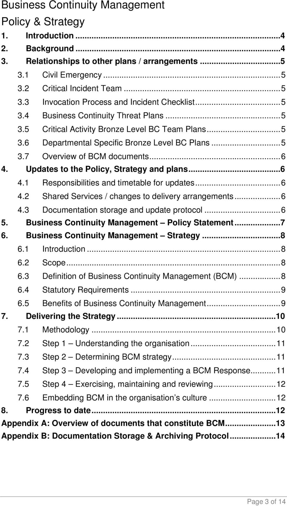Updates to the Policy, Strategy and plans...6 4.1 Responsibilities and timetable for updates...6 4.2 Shared Services / changes to delivery arrangements...6 4.3 Documentation storage and update protocol.