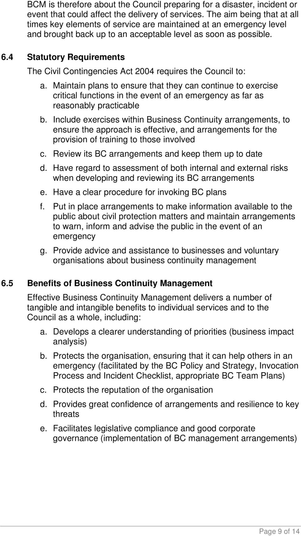 4 Statutory Requirements The Civil Contingencies Act 2004 requires the Council to: a.