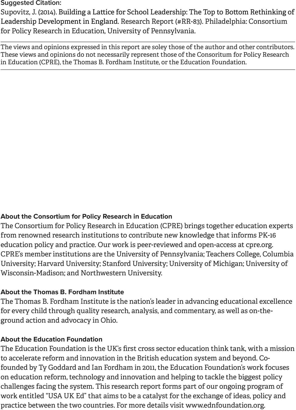 These views and opinions do not necessarily represent those of the Consoritum for Policy Research in Education (CPRE), the Thomas B. Fordham Institute, or the Education Foundation.