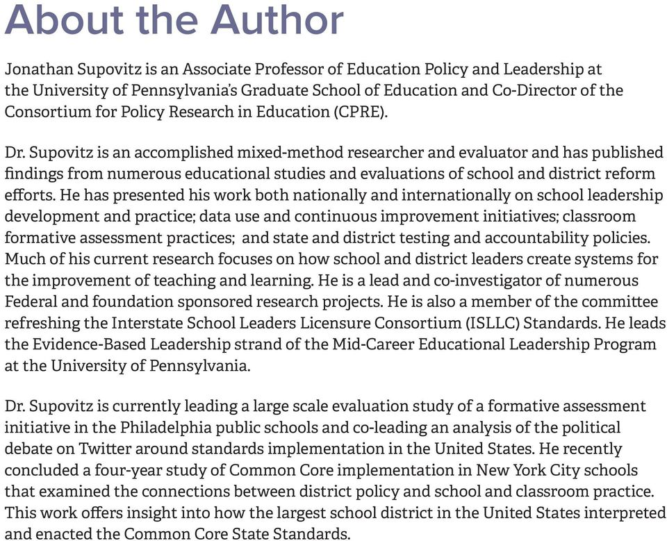 Supovitz is an accomplished mixed-method researcher and evaluator and has published findings from numerous educational studies and evaluations of school and district reform efforts.