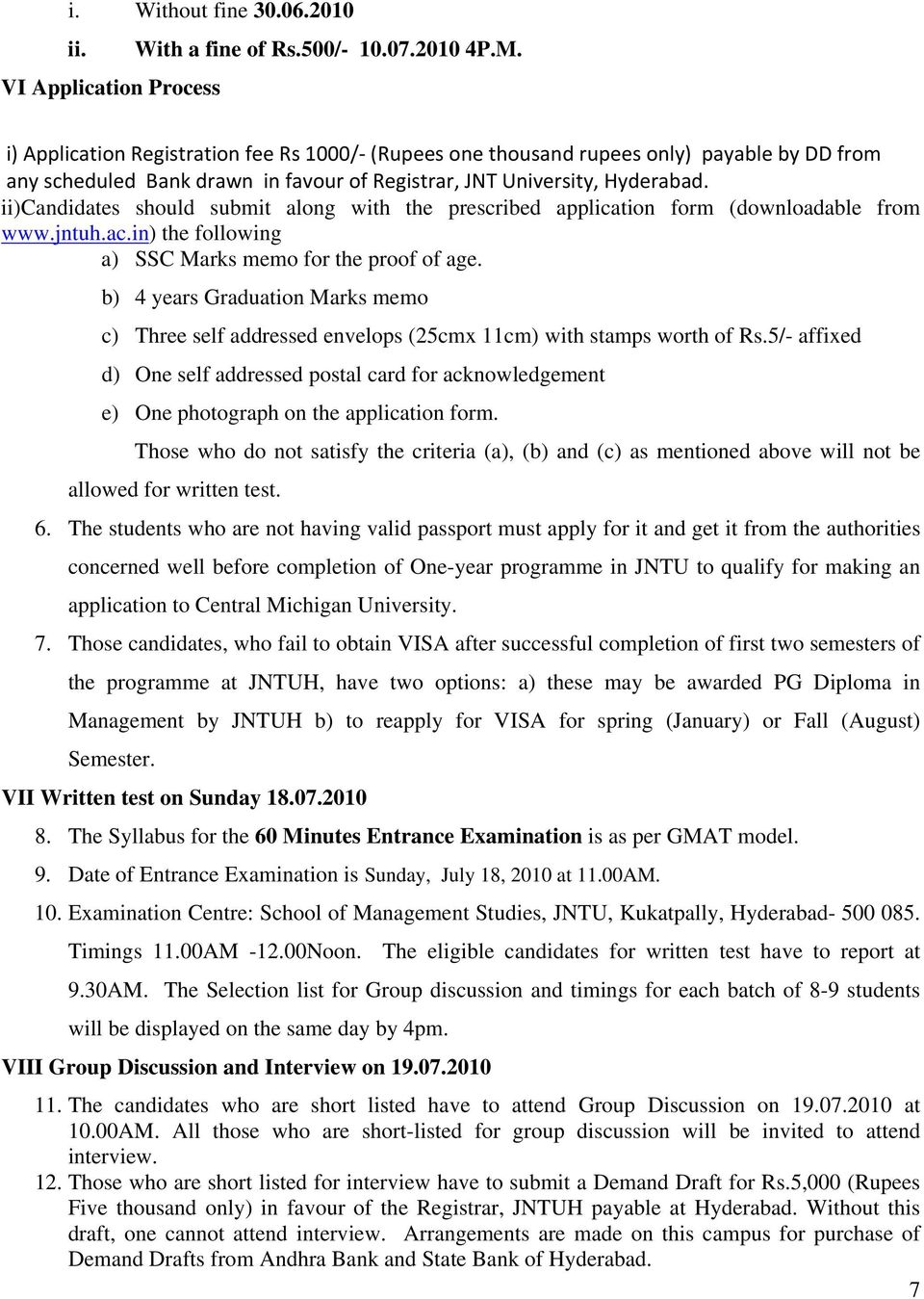 ii)candidates should submit along with the prescribed application form (downloadable from www.jntuh.ac.in) the following a) SSC Marks memo for the proof of age.