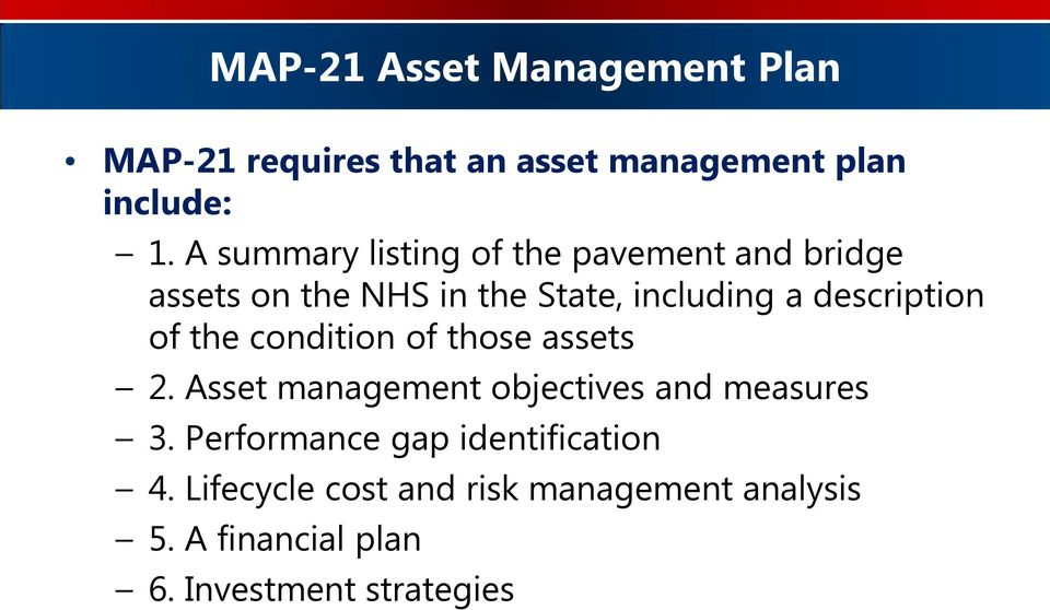 description of the condition of those assets 2. Asset management objectives and measures 3.