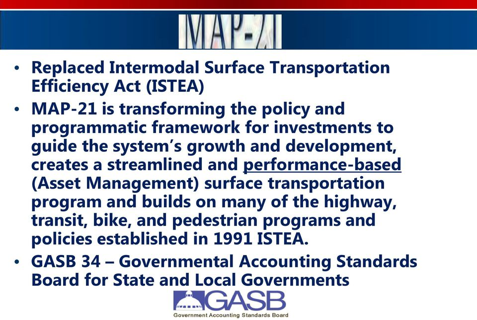 (Asset Management) surface transportation program and builds on many of the highway, transit, bike, and pedestrian