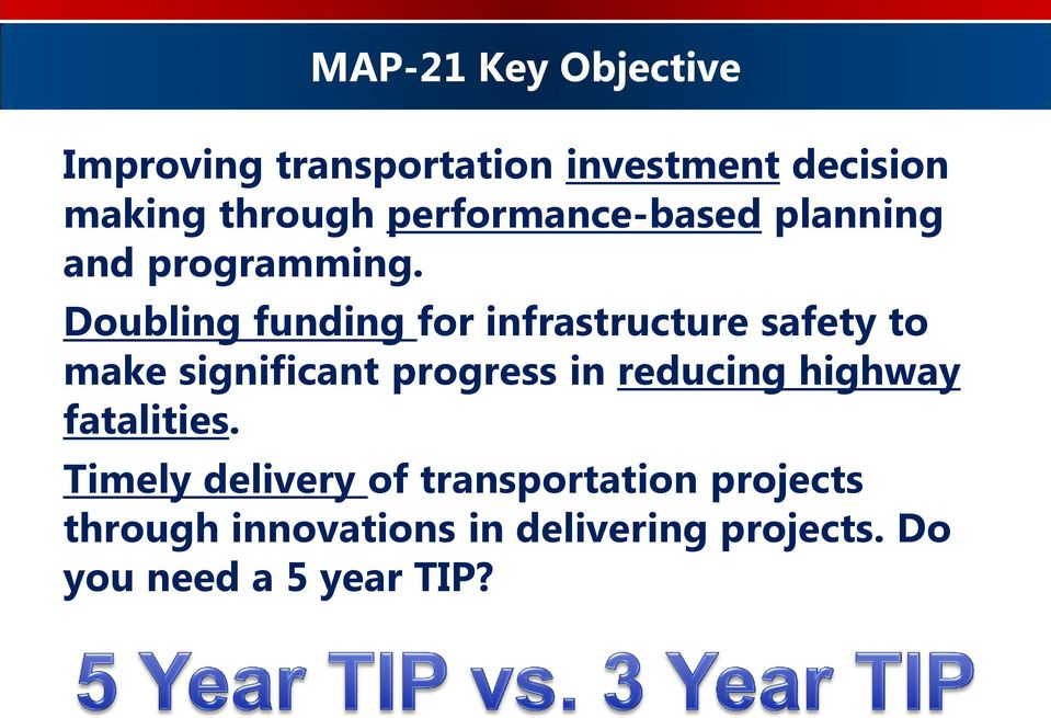 Doubling funding for infrastructure safety to make significant progress in reducing