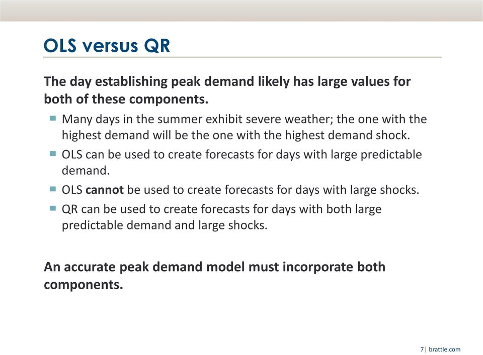 OLS can be used to create forecasts for days with large predictable demand.