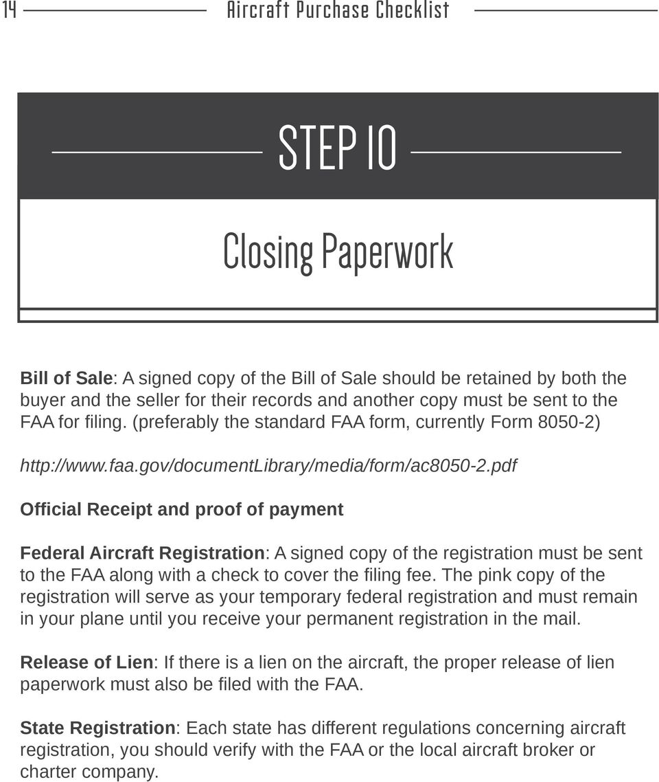 pdf Official Receipt and proof of payment Federal Aircraft Registration: A signed copy of the registration must be sent to the FAA along with a check to cover the filing fee.