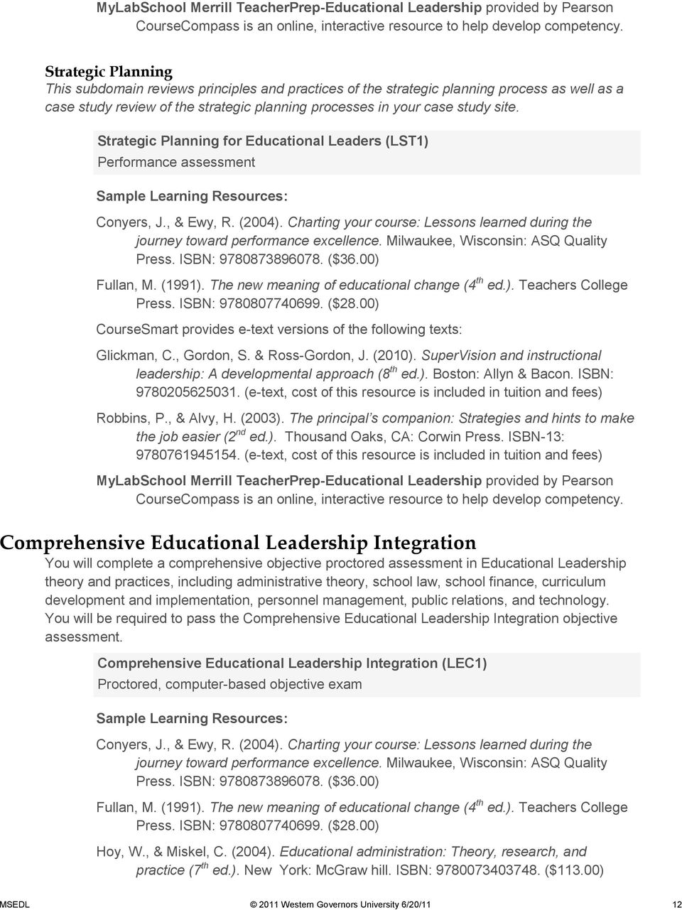 Strategic Planning for Educational Leaders (LST1) Performance assessment Sample Learning Resources: Conyers, J., & Ewy, R. (2004).