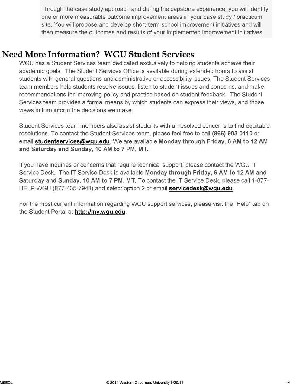 WGU Student Services WGU has a Student Services team dedicated exclusively to helping students achieve their academic goals.
