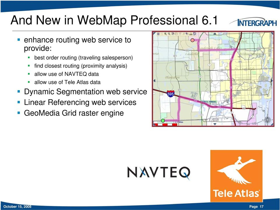 salesperson) find closest routing (proximity analysis) allow use of NAVTEQ