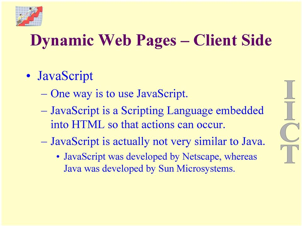 can occur. JavaScript is actually not very similar to Java.